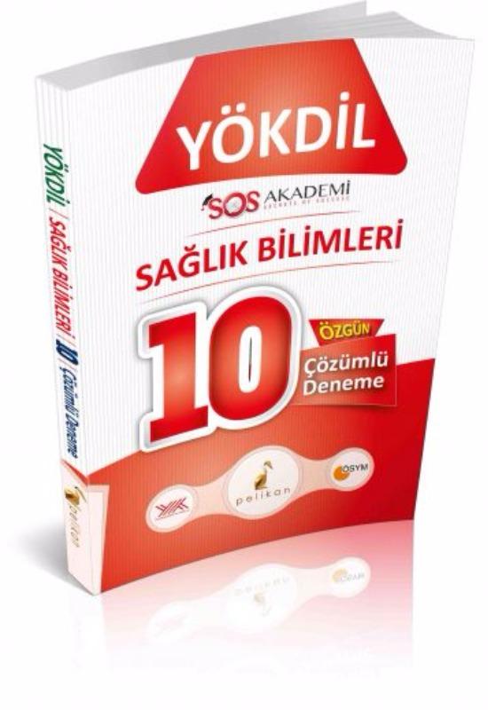 YÖKDİL Sağlık Bilimleri 10 Özgün Çözümlü Deneme Pelikan Yayınları 2017