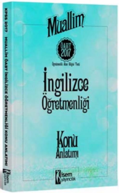 İsem Yayınları 2017 ÖABT Muallim İngilizce  Konu Anlatımı