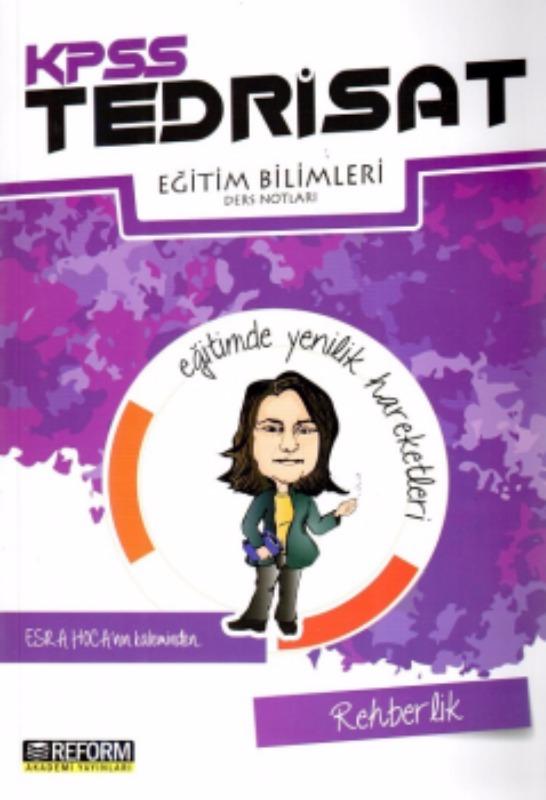 KPSS Eğitim Bilimleri Tedrisat Rehberlik Ders Notları Reform Akademi Yayınları 2017