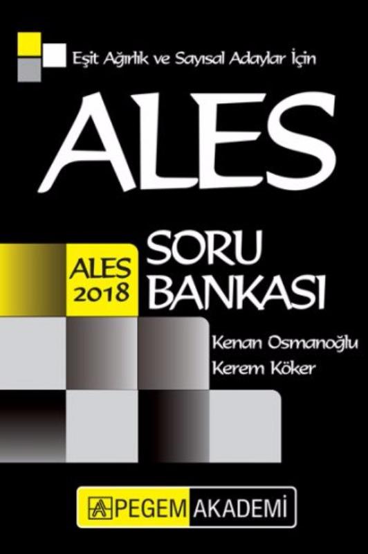 ALES Eşit Ağırlık ve Sayısal Adaylar İçin Soru Bankası Pegem Yayınları 2018