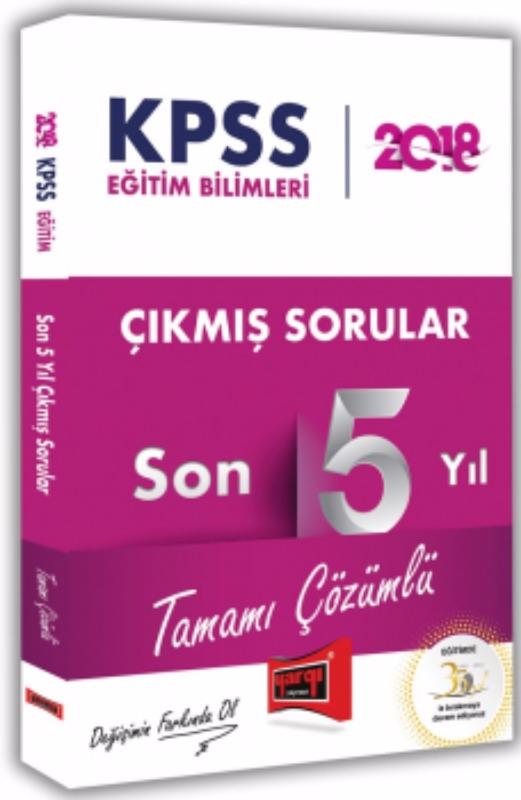 KPSS Eğitim Bilimleri Tamamı Çözümlü Son 5 Yıl Çıkmış Sorular Yargı Yayınları