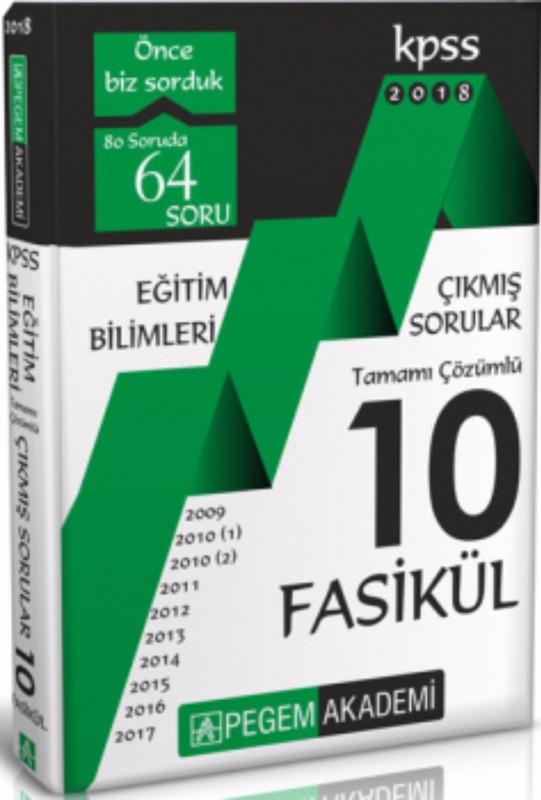 Pegem Yayınları 2018 KPSS Eğitim Bilimleri 2009 2017 Tamamı Çözümlü 10 Fasikül Çıkmış Sorular