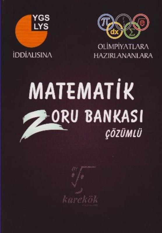 YGS LYS Matematik Çözümlü Zoru Bankası Karekök Yayınları