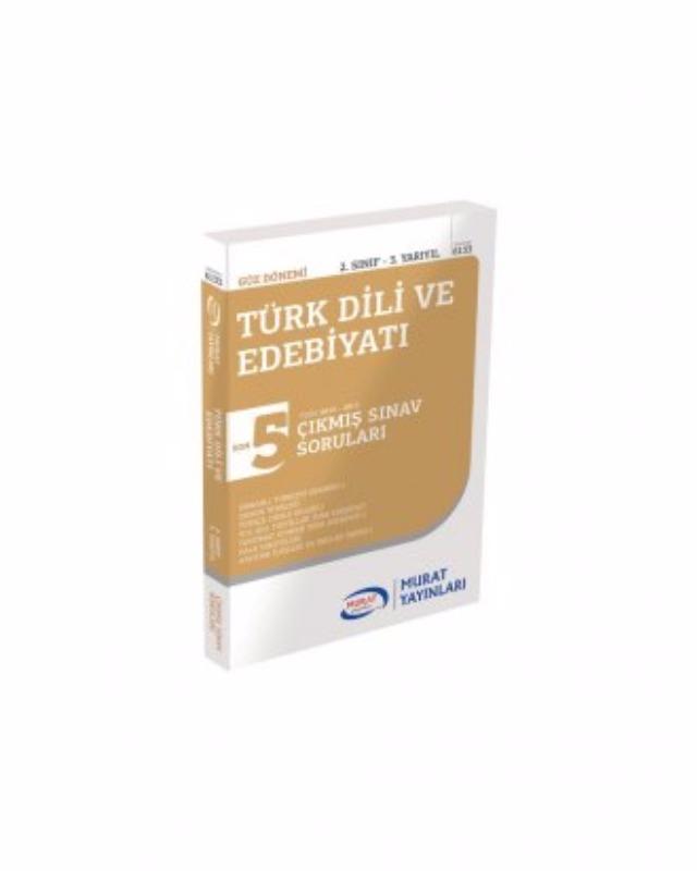 2. Sınıf 3. Yarıyıl Türk Dili ve Edebiyat Çıkmış Sınav Soruları (Kod 6133) Murat Yayınları