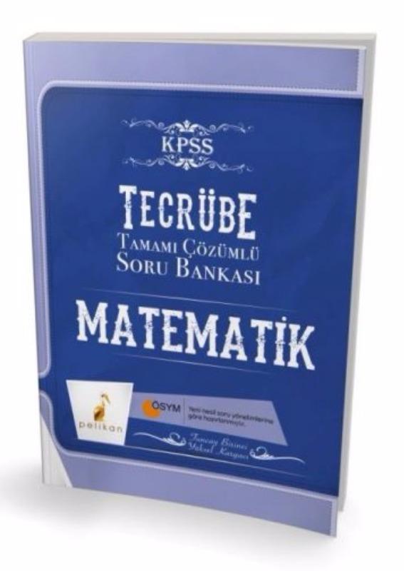 Pelikan Yayıncılık Tecrübe KPSS Matematik Geometri Tamamı Çözümlü Soru Bankası