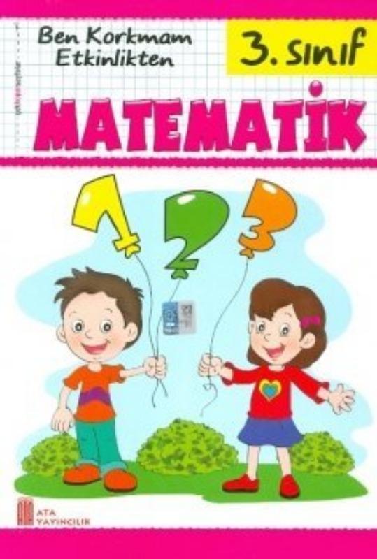 3. Sınıf Matematik Ben Korkmam Etkinlikten Çek Kopar Test Ata Yayınları