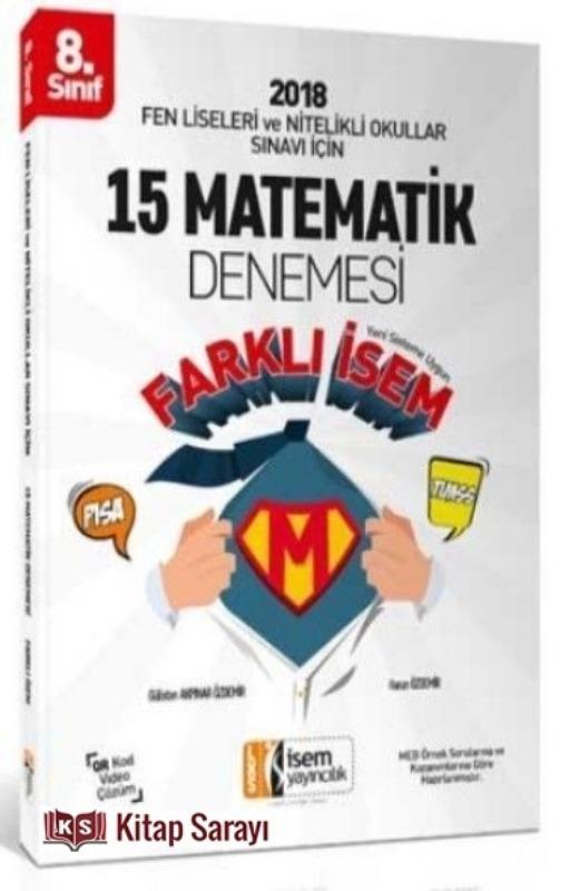 8. Sınıf Fen Liseleri ve Nitelikli Okullar Sınavı İçin Matematik 15 Deneme Sınavı İsem Yayınları