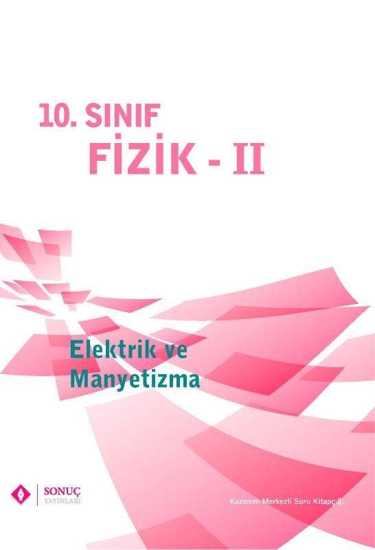10. Sınıf Fizik II Elektrik ve Manyetizma Sonuç Yayınları