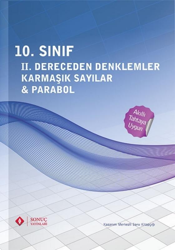 10. Sınıf II. Dereceden Denklemler Karmaşık Sayılar  Parabol Sonuç Yayınları