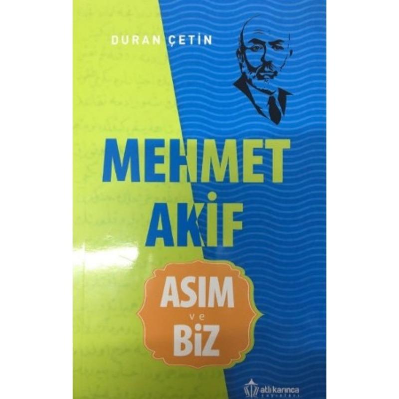 Mehmet Akif Asım ve Biz Duran Çetin Altı Karınca Yayınları