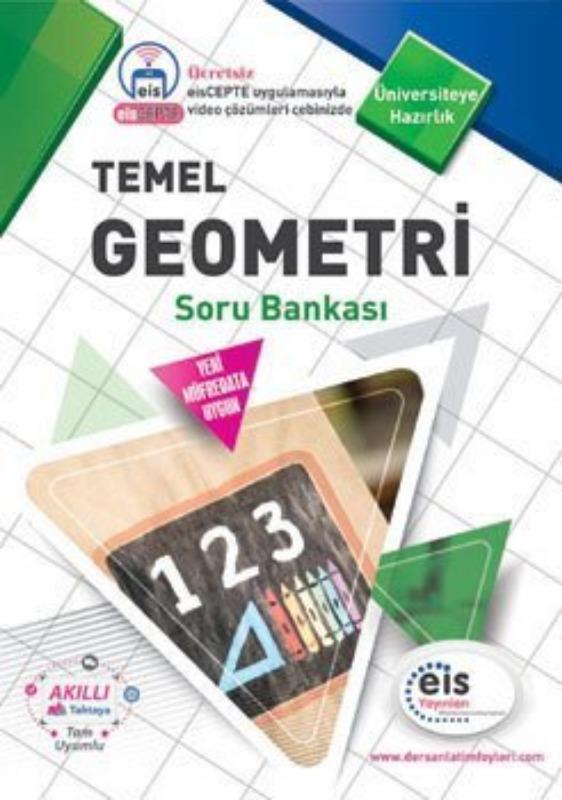 TEMEL GEOMETRİ Soru Bankası Üniversite Sınavlarına H. Ders Anlatım Föyleri Eis Yayınları