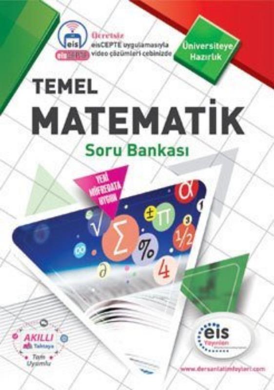TEMEL MATEMATİK Soru Bankası Üniversite Sınavlarına H. Ders Anlatım Föyleri Eis Yayınları