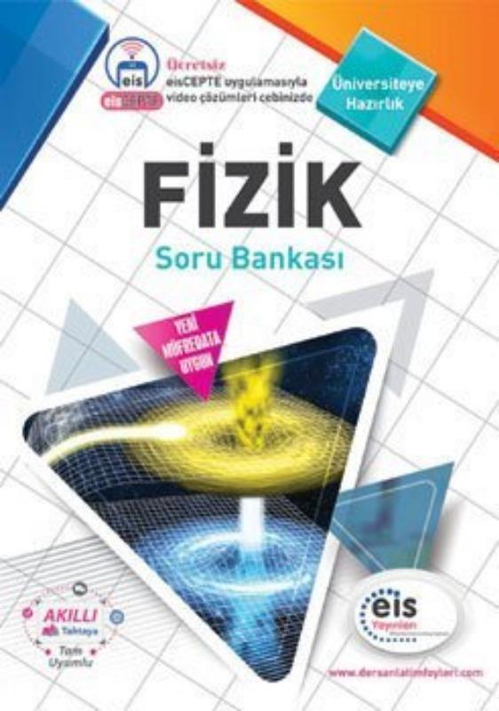 FİZİK Soru Bankası Üniversite Sınavlarına H. Ders Anlatım Föyleri Eis Yayınları