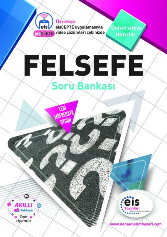FELSEFE Soru Bankası  Üniversite Sınavlarına H. Ders Anlatım Föyleri Eis Yayınları