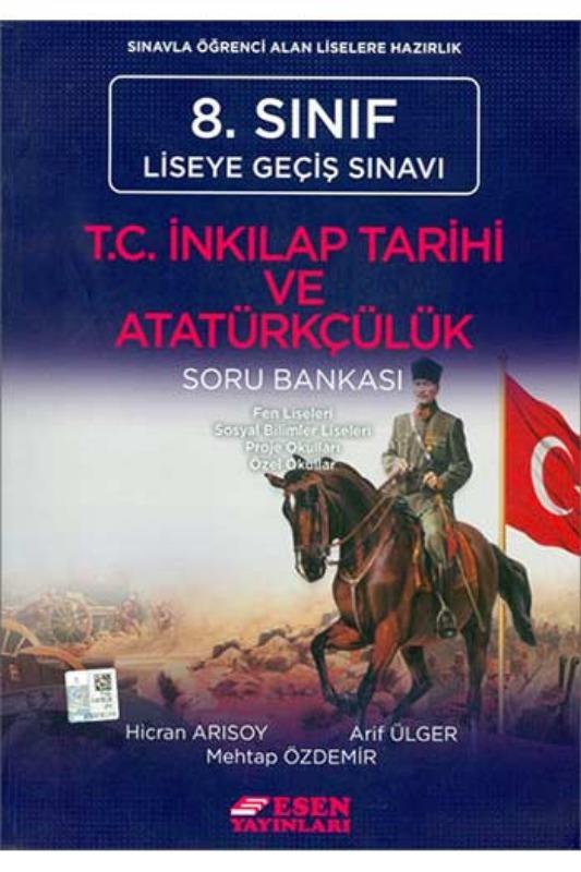 Esen Yayinlari 8. Sinif LGS T.C Inkilap Tarihi ve Atatürkçülük Soru Bankasi