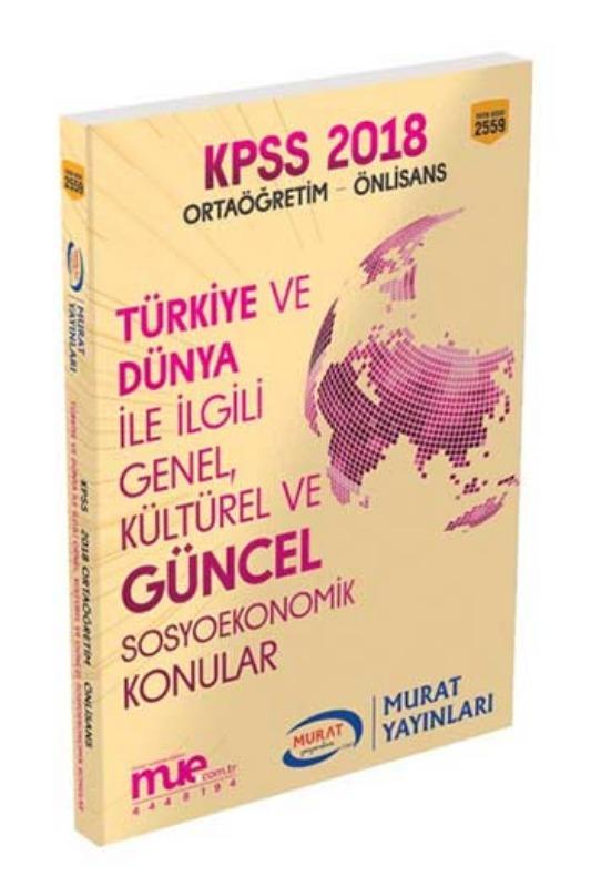 Murat Yayınları 2018 KPSS Ortaöğretim Ön Lisans Türkiye ve Dünya ile İlgili Genel Kültürel ve Güncel Sosyoekonomik Konular