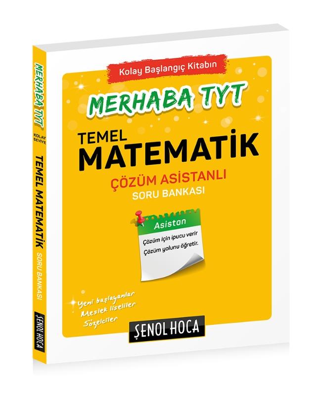 Merhaba TYT Matematik Çözüm Asistanlı Soru Bankası Şenol Hoca Yayınları