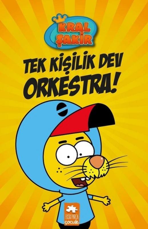 Tek Kişilik Dev Orkestra! Kral Şakir Eksik Parça Yayınları Sarı