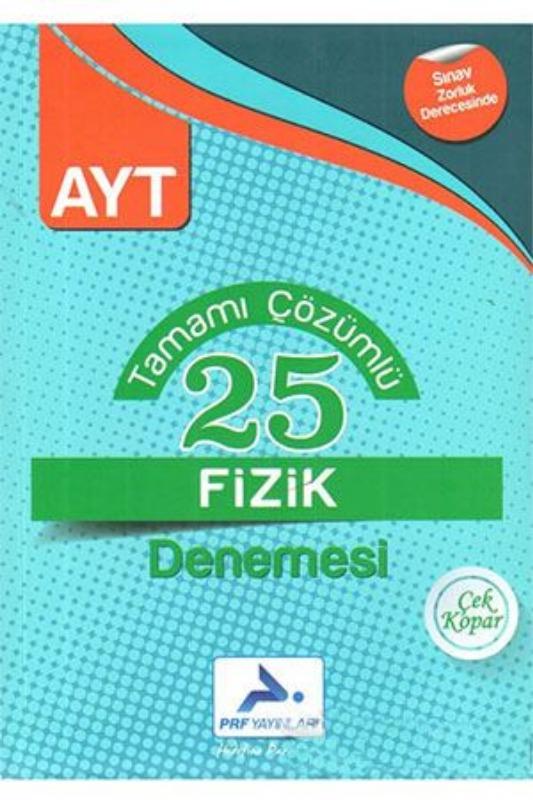 AYT Fizik Tamamı Çözümlü 25 Denemesi Prf Paraf Yayınları