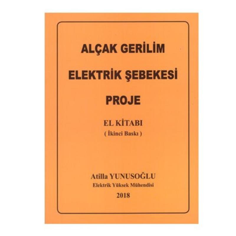 Alçak Gerilim Elektrik Şebekesi Proje El Kitabı Atilla Yunusoğlu 2018