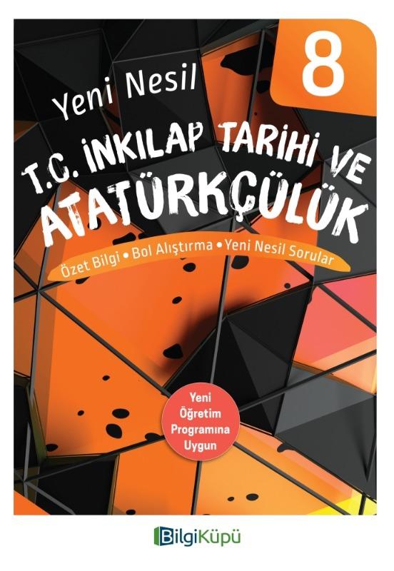 BilgiKüpü 8.Sınıf Yeni Nesil T.C. İnkılap Tarihi ve Atatürkçülük