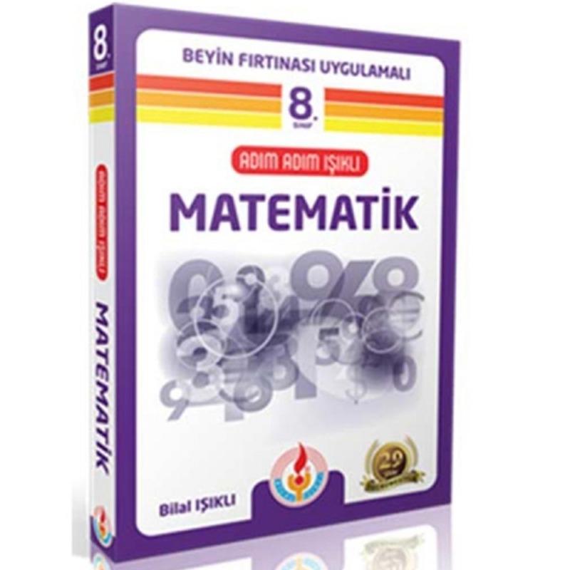 8.Sınıf Adım Adım Matematik Beyin Fırtınası Uygulamalı Bilal Işıklı Yayınları