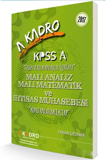 A Kadro Yayinlari 2017 KPSS A Grubu Mali Analiz Mali Matematik ve Ihtisas Muhasebesi Konu Anlatimli Kitap