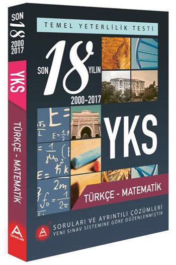 A Yayinlari YKS Temel Yeterlilik Testi Türkçe-Matematik Son 18 Yilin Çikmis Sorulari