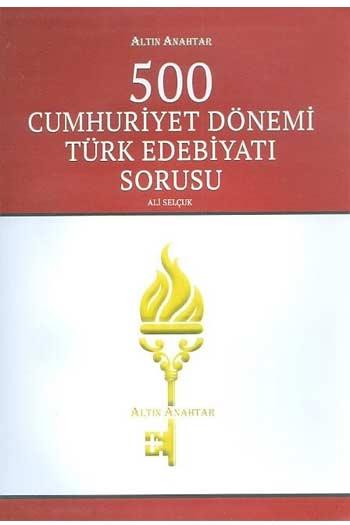 Altin Anahtar Yayinlari 500 Cumhuriyet Dönemi Türk Edebiyati Sorusu
