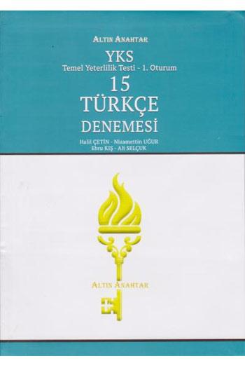 Altin Anahtar Yayinlari YKS 1. Oturum TYT 15 Türkçe Denemesi