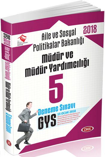 Data Yayinlari 2018 GYS Aile ve Sosyal Politikalar Bakanligi Müdür ve Müdür Yardimciligi 5 Deneme Sinavi