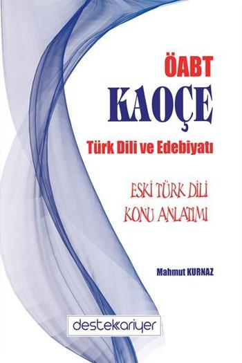 Destek Kariyer Yayinlari 2018 ÖABT KAOÇE Türk Dili ve Edebiyati Eski Türk Dili Konu Anlatimi