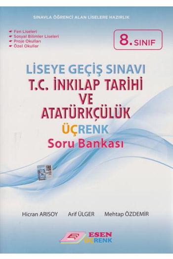 Esen Yayinlari 8. Sinif LGS T.C. Inkilap Tarihi ve Atatürkçülük Üçrenk Soru Bankasi