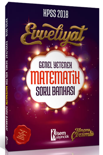 Isem Yayincilik 2018 KPSS Evveliyat Genel Kültür Matematik Soru Bankasi