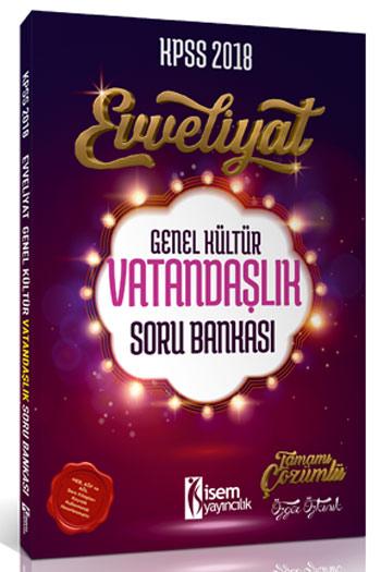 Isem Yayincilik 2018 KPSS Evveliyat Genel Kültür Vatandaslik Soru Bankasi