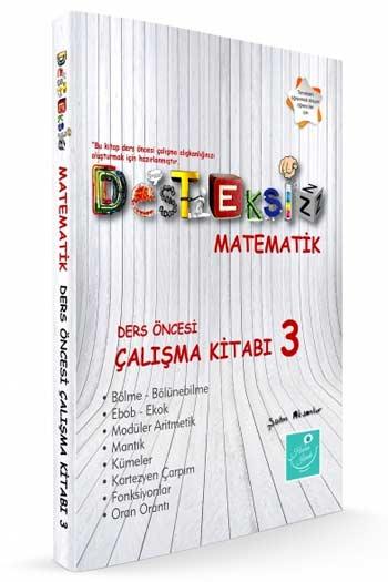 Kartezyen Yayinlari Desteksiz Matematik Ders Öncesi Çalisma Kitabi-3