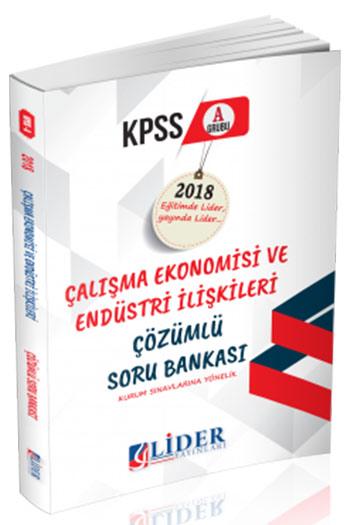 Lider Yayinlari 2018 KPSS A Grubu Çalisma Ekonomisi ve Endüstri Iliskileri Çözümlü Soru Bankasi