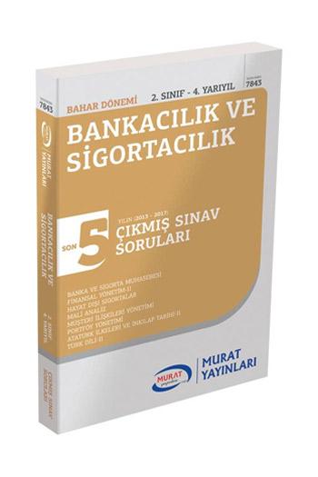 Murat Yayinlari 2. Sinif 4. Yariyil Bankacilik ve Sigortacilik Son 5 Yil Çikmis Sinav Sorulari Kod 7843