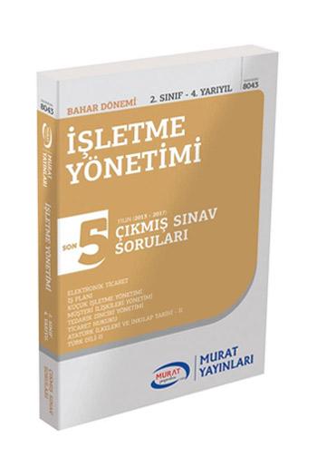 Murat Yayinlari 2. Sinif 4. Yariyil Isletme Yönetimi Son 5 Yil Çikmis Sinav Sorulari Kod 8043