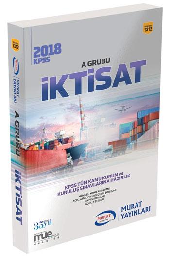 Murat Yayinlari 2018 KPSS A Grubu Iktisat Konu Anlatimli Kod:1312