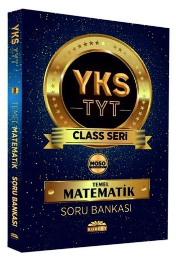 Robert Yayinlari YKS TYT Class Serisi Temel Matematik Soru Bankasi