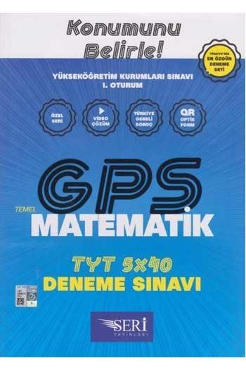 Seri Yayinlari YKS 1. Oturum TYT GPS Matematik 5x40 Deneme Sinavi