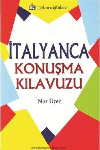 Türkmen Kitabevi Italyanca Konusma Kilavuzu