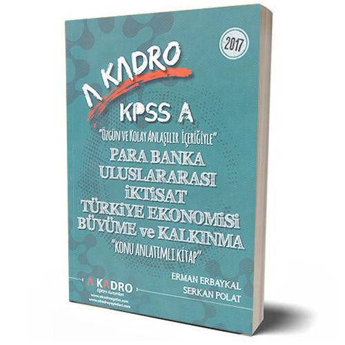 A Kadro Yayinlari 2017 KPSS A Grubu Para Banka Uluslararasi Iktisat Türkiye Ekonomisi Büyüme ve Kalkinma Konu Anlatimli