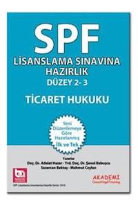 Akademi Consulting ve Training Yayinlari SPF Lisanslama Sinavlarina Hazirlik Düzey 2-3 Ticaret Hukuku