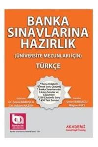 Banka Sinavlarina Hazirlik (Üniversite Mezunlari Için) Türkçe Akademi Consulting Training Yayinlari