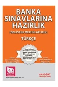 Banka Sinavlarina Hazirlik (Önlisans Mezunlari Için) Türkçe Akademi Consulting Training Yayinlari