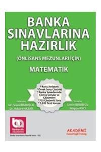 Banka Sinavlarina Hazirlik (Önlisans Mezunlari Için) Matematik Akademi Consulting Training Yayinlari