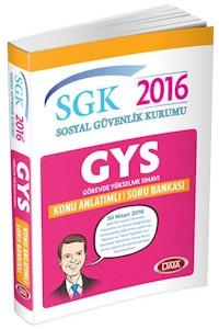 Data Yayinlari 2016 GYS SGK Sosyal Güvenlik Kurumu Konu Anlatimli Soru Bankasi