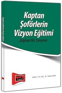 Kaptan Soförlerin Vizyon Egitimi - Egitsel Bir Çalisma Yargi Yayinlari